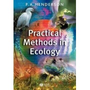 Practical Methods in Ecology by P.A. Henderson