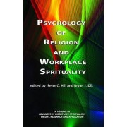 Psychology of Religion and Workplace Spirituality by Peter C. Hill