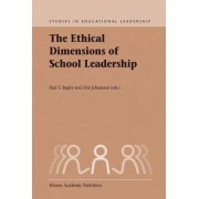The Ethical Dimensions of School Leadership by Paul Thomas Begley