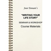 Jean Tennant's Writing Your Life Story by Jean Tennant
