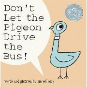 Don't Let the Pigeon Drive the Bus by M Willems