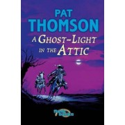 Ghost Light in the Attic by Pat Thomson
