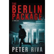 The Berlin Package: A Thriller