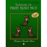 Variations on Three Blind Mice by Carmela Cecere