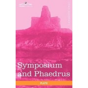 Symposium and Phaedrus by Plato