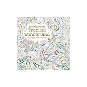 Millie Marotta's Tropical Wonderland: A Colouring Book Adventure
