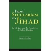 From Secularism to Jihad by Adnan A. Musallam