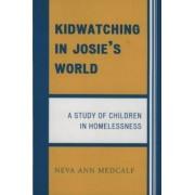 Kidwatching in Josie's World by Neva Ann Medcalf