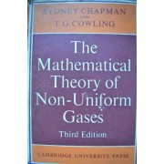 The Mathematical Theory Of Non-uniform Gases - Sydney Chapman And T.g. Cowling