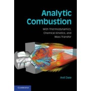 Analytic Combustion by Anil W. Date