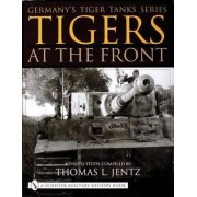 Tigers at the Front by Thomas L. Jentz