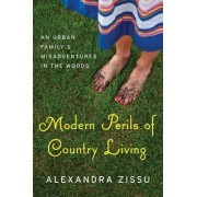 Modern Perils of Country Living: An Urban Family's Misadventures in the Woods