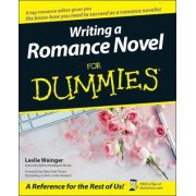 Writing a Romance Novel For Dummies by Leslie Wainger