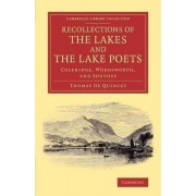Recollections of the Lakes and the Lake Poets by Thomas de Quincey