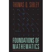 The Foundations of Mathematics by Thomas Q. Sibley