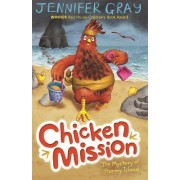 Chicken Mission: The Mystery of Stormy Island: Book 4 by Jennifer Gray