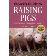 Storey's Guide to Raising Pigs by Kelly Klober