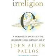 Irreligion by John Allen Paulos