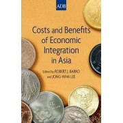 Costs and Benefits of Economic Integration in Asia by Robert J. Barro