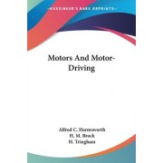 Motors and Motor-Driving by Alfred C Harmsworth