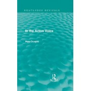 In the Active Voice by Professor Mary Douglas