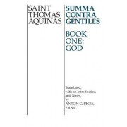 Summa Contra Gentiles: God Bk. 1 by Saint Thomas Aquinas