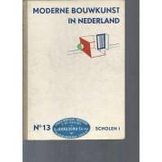 Moderne Bouwkunst In Nederland / N°13 Scholen I