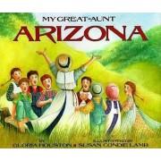 My Great-Aunt Arizona by Gloria Houston
