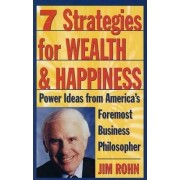 Seven Strategies for Wealth and Happiness by Jim Rohn