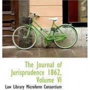 The Journal of Jurisprudence 1862, Volume VI by Law Library Microform Consortium