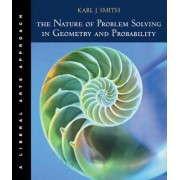 The Nature of Problem Solving in Geometry and Probability by Karl Smith