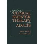 Handbook of Clinical Behavior Therapy with Adults by Alan S. Bellack