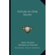 Hitler in Our Selves by Max Picard