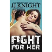 Fight for Her #4 by Jj Knight