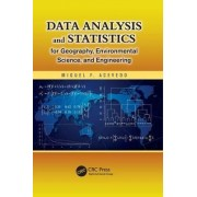 Data Analysis and Statistics for Geography, Environmental Science, and Engineering by Miguel F. Acevedo