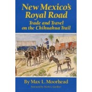 New Mexico's Royal Road by Max L. Moorhead