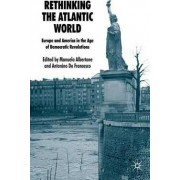Rethinking the Atlantic World by Manuela Albertone
