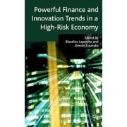 Powerful Finance and Innovation Trends in a High-risk Economy by Blandine Laperche