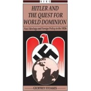 Hitler and the Quest for World Domination by Geoffrey Stoakes