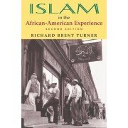 Islam in the African American Experience by Richard Brent Turner