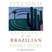 Oxford Anthology of the Brazilian Short Story by K. David Jackson