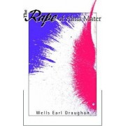 The Rape of Alma Mater by Wells Earl Draughon