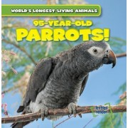 95-Year-Old Parrots!