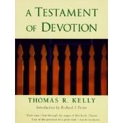 A Testament of Devotion by Thomas Raymond Kelly