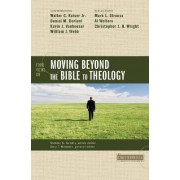 Four Views on Moving Beyond the Bible to Theology by Daniel M. Doriani