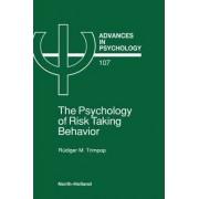 Psychology of Risk Taking Behavior by R. M. Trimpop