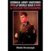 German Army Uniforms of World War II by Wade Krawczyk