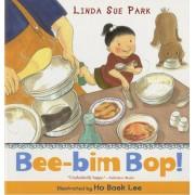 Bee-Bim Bop! by Mrs Linda Sue Park