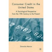 Consumer Credit in the United States by Donncha Marron
