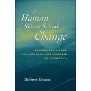 The Human Side of School Change by Dr. Robert Evans
